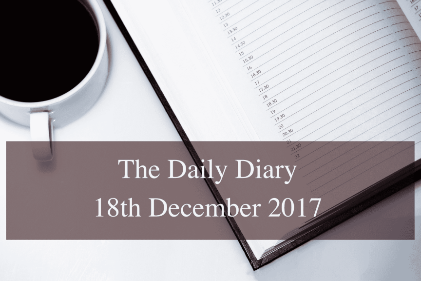 Daily Diary 18th December 2017