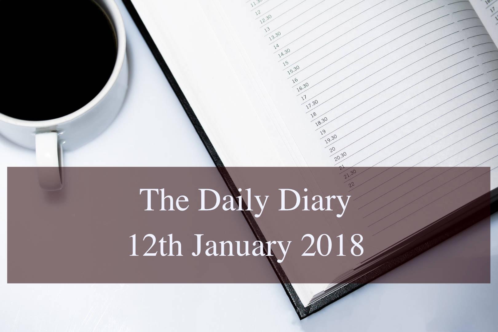 Daily Diary – 12th January 2018