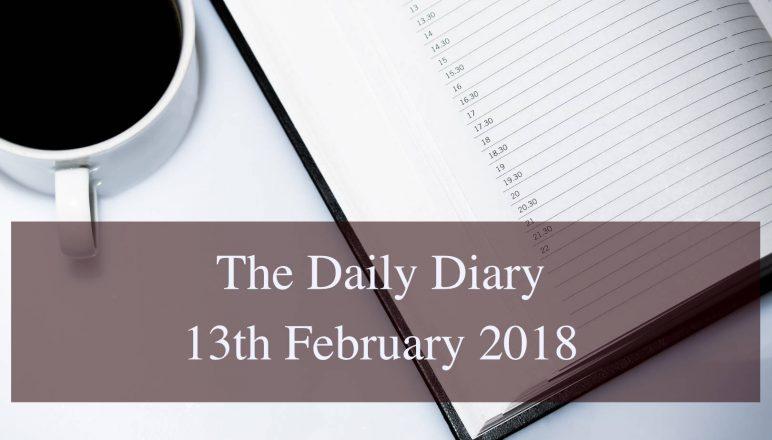 Daily Diary – 13th February 2018