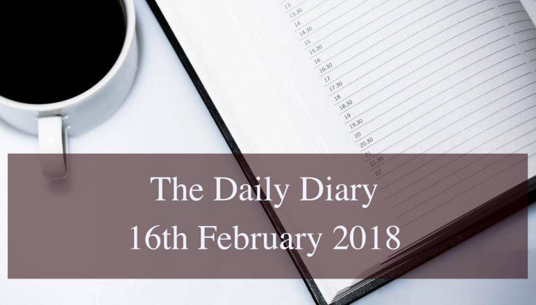Daily Diary – 16th February 2018