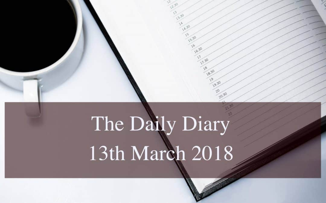 Daily Diary – 13th March 2018