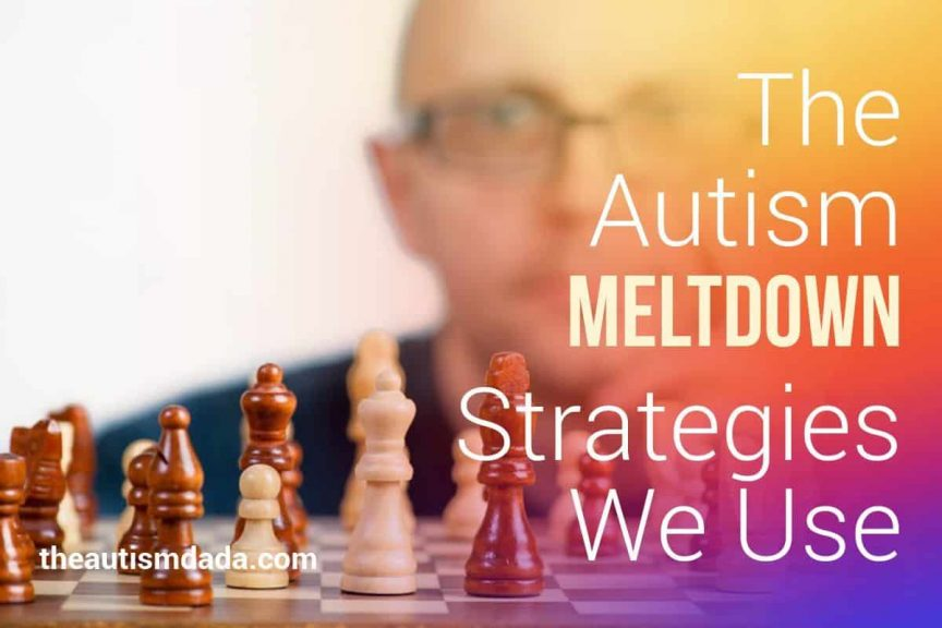 The Autism Meltdown Strategies We Use