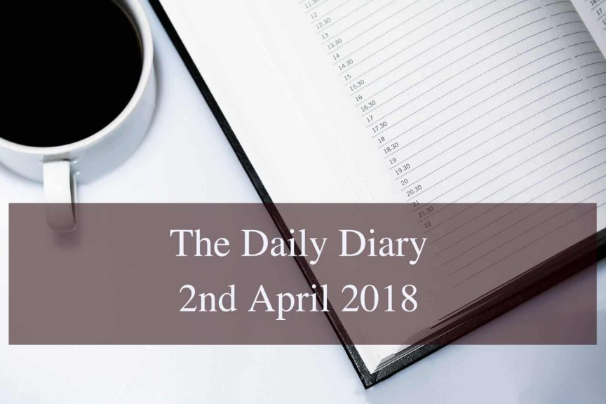 Daily Diary 2nd April 2018