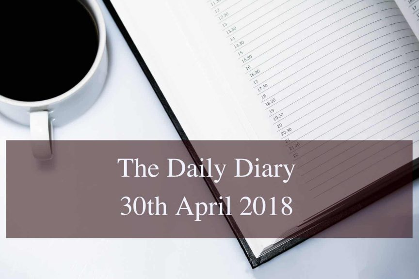 Daily Diary 30th April 2018