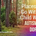 Places To Go With A Child With Autism In Dorset