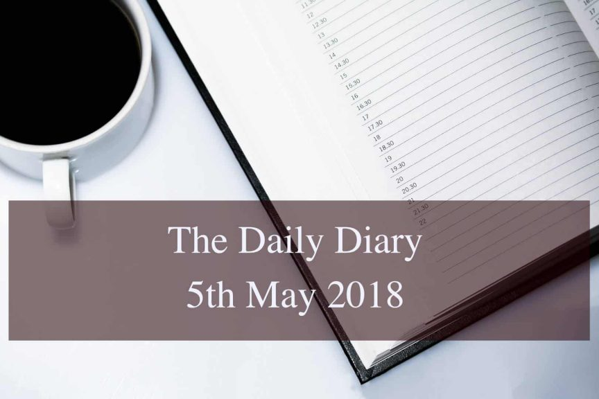 Daily Diary 5th May 2018
