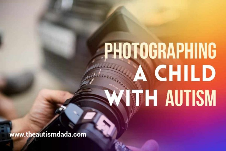Photographing A Child With Autism