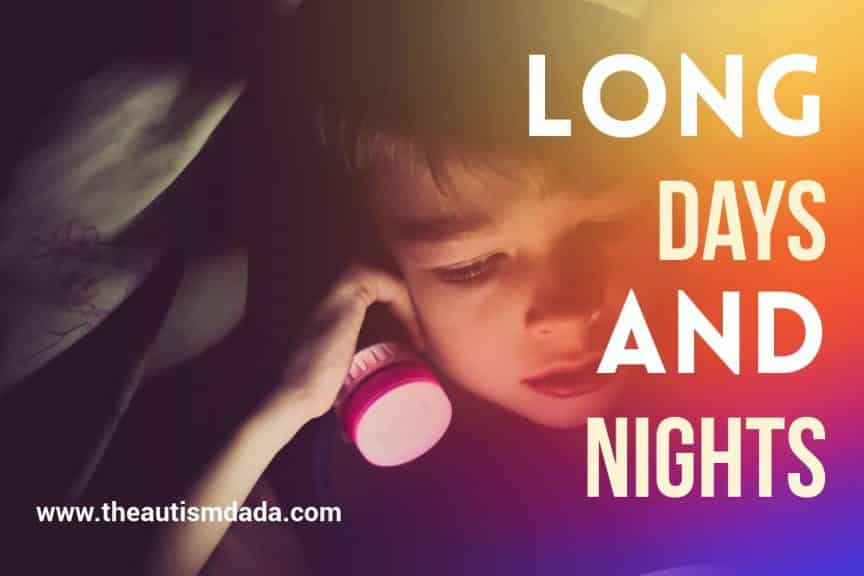 Autism Dad - Long Days And Nights