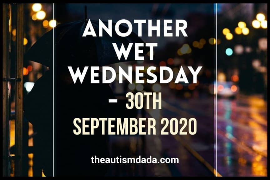 Another Wet Wednesday - 30th September 2020