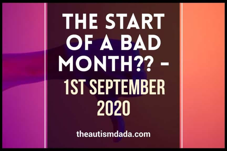 The Start Of A Bad Month - 1st September 2020